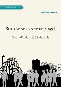 Téléchargement gratuit d'informations sur les chercheurs de livres Soutenable année 2049 !  - 30 ans d'industrie 5.0utenable par Damien Evrard in French CHM MOBI 9789523405271