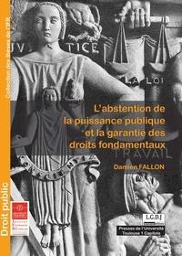 Damien Fallon - L'abstention de la puissance publique et la garantie des droits fondamentaux.
