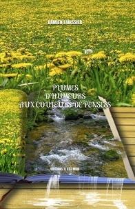 Damien Farissier - Plumes d'humeurs aux couleurs de pensées.
