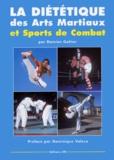 Damien Galtier - La diététique des arts martiaux et sports de combats.