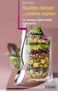 Damien Galtier - Recettes minceur aux protéines végétales.