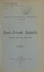 Damien Garrigues - Hommes et épisodes de la Révolution à Toulouse : Jean-Joseph Janole, magistrat toulousain (1757-1839).