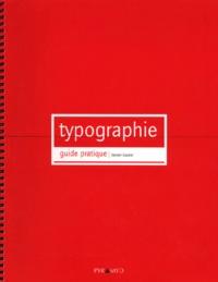 Damien Gautier - Typographie. - Guide pratique.