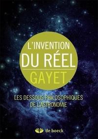 Damien Gayet - L'invention du réel - Les dessous philosophiques de l'astronomie.