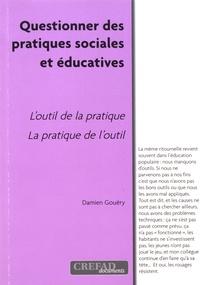 Damien Gouëry - Questionner les pratiques sociales et éducatives.