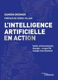 Damien Gromier - L'intelligence artificielle en action - Santé, environnement, énergie... ce que l'IA change concrètement.