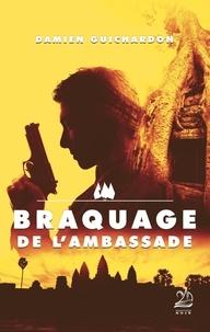 Damien Guichardon - Braquage de l'ambassade.
