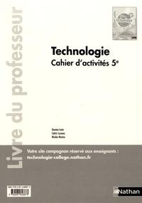 Damien Iceta et Cédric Lusseau - Cahier d'activités Technologie 5e - Livre du professeur.