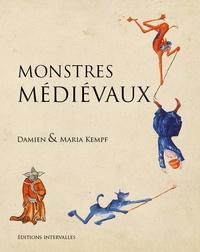 Damien Kempf et Maria Kempf - Monstres médiévaux.