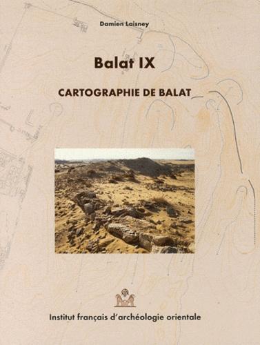 Damien Laisney - Balat - Volume 9, Cartographie de Balat.