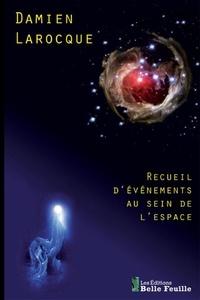 Damien Larocque - Recueil d'événements au sein de l'espace.