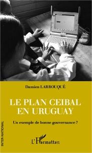 Damien Larrouque - Le plan Ceibal en Uruguay - Un exemple de bonne gouvernance ?.