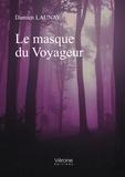 Damien Launay - Le masque du Voyageur.