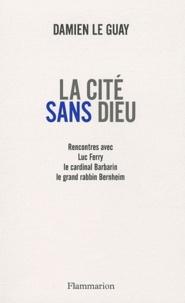 Damien Le Guay - La cité sans Dieu.
