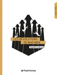 Damien Leblanc - Les révolutions de Mad Men.