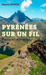 Damien Lemière - Pyrénées sur un fil - Pays Basque, Béarn.
