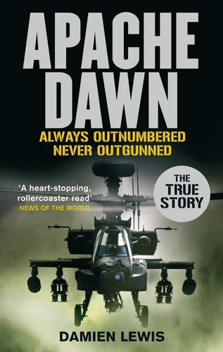 Apache Dawn. Always outnumbered, never outgunned.