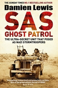 Damien Lewis - SAS Ghost Patrol - The Ultra-Secret Unit That Posed As Nazi Stormtroopers.