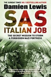 Damien Lewis - SAS Italian Job - The Secret Mission to Storm a Forbidden Nazi Fortress.