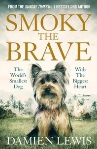Damien Lewis - Smoky the Brave.