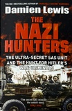 Damien Lewis - The Nazi Hunters - The Ultra-Secret SAS Unit and the Quest for Hitler's War Criminals.