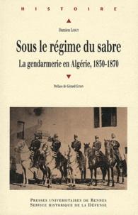 Rhonealpesinfo.fr Sous le régime du sabre - Le gendarmerie en Algérie, 1830-1870 Image