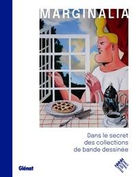 Damien MacDonald et Numa Sadoul - Marginalia - Dans le secret des collections de bande dessinée.
