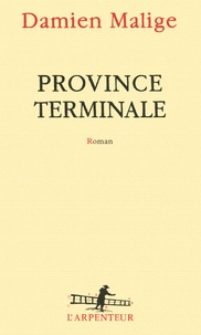 Damien Malige - Province terminale.