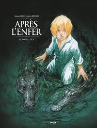 Damien Marie et Fabrice Meddour - Après l'enfer Tome 2 : Le Bayou d'Oz.