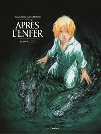 Damien Marie et Fabrice Meddour - Après l'enfer - Tome 2 - Le Bayou d'Oz.