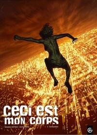 Damien Marie et Sébastien Goethals - Ceci est mon corps Tome 2 : Surexposition.