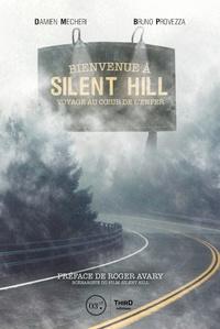 Damien Mecheri et Bruno Provezza - Bienvenue à Silent Hill - Voyage au cour de l'enfer.