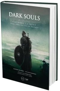 Damien Mecheri et Sylvain Romieu - Dark Souls - Par-delà la mort.