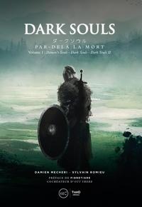 Damien Mecheri et Sylvain Romieu - Dark Souls - Tome 2, Par-delà la mort.
