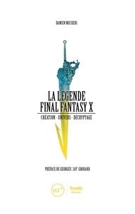 Damien Mecheri et Georges « Jay » Grouard - La Légende Final Fantasy X - Création - univers - décryptage.