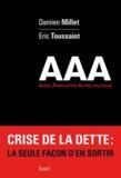 Damien Millet et Eric Toussaint - AAA - Audit, annulation, autre politique.