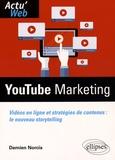 Damien Norcia - YouTube Marketing - Vidéos en lignes et stratégies de contenus : le nouveau storytelling.