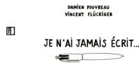 Damien Pouvreau - Je n'ai jamais écrit....