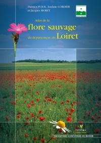 Damien Pujol et Jordane Cordier - Atlas de la flore sauvage du département du Loiret.