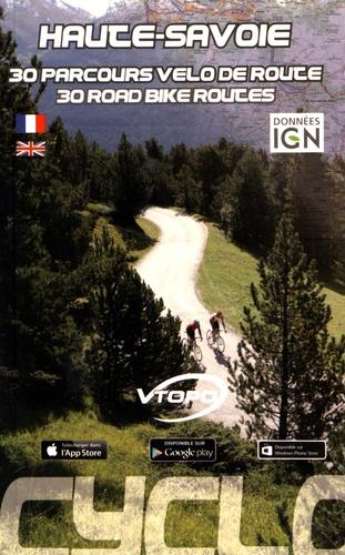 Haute-Savoie. 30 parcours vélo de route
