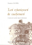 Damien Saurel - Les enlumineurs de cauchemars - L'action de Lucifer dans la littérature.