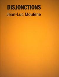 Damien Sausset et Baptiste Brévart - Disjonctions - Jean-Luc Moulène.