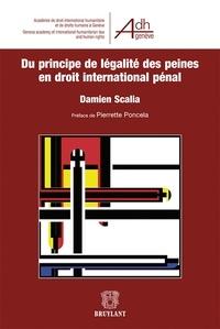 Damien Scalia - Du principe de légalité des peines en droit international pénal.