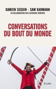 Damien Seguin et Sam Karmann - Conversations du bout du monde.