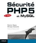 Damien Seguy et Philippe Gamache - Sécurité PHP5 et MySQL.