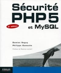 Sécurité PHP5 et MySQL - Damien Seguy pdf epub