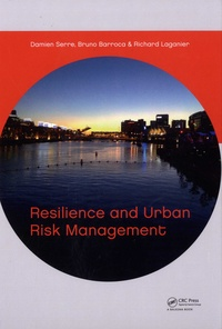 Damien Serre et Bruno Barroca - Resilience and Urban Risk Management.