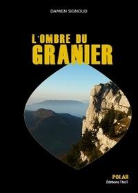 Damien Signoud - L'ombre de Granier.