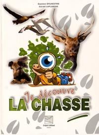 Damien Sylvestre et Gérald Laplanche - Je découvre la chasse.