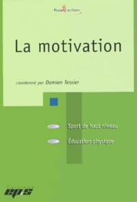 Damien Tessier - La motivation.